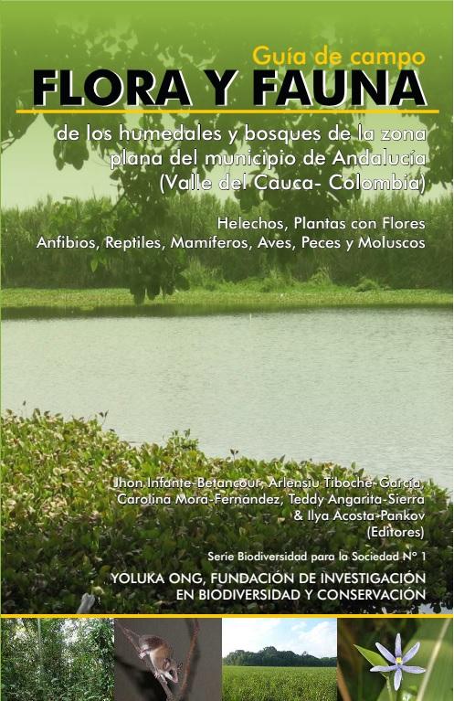 Flora y fauna de los humedales y bosques de la zona plana del Municipio de Andalucía (Valle del Cauca)